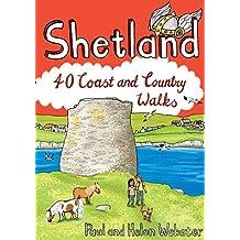 Shetland: 40 Coast and Country Walks