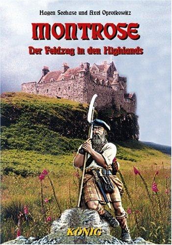 Download Schottische Geschichte in fünf Bänden / Montrose: Der Feldzug in den schottischen Highlands