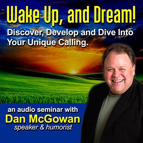 Wake Up and Dream  Audiolibri
