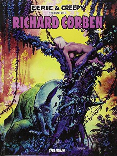 Eerie et Creepy présentent Richard Corben, Tome 1 :