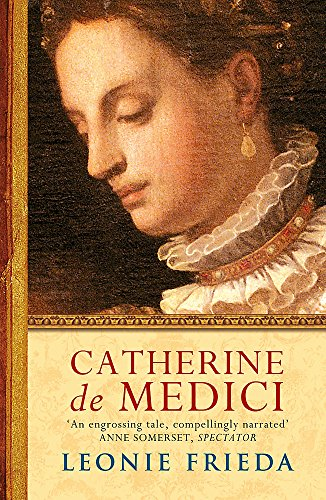 Catherine de Medici: A Biography