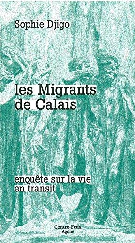 Les migrants de Calais : Enquête sur la vie en transit