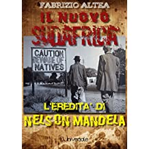 Il nuovo Sudafrica: l'eredità di Nelson Mandela (Italian Edition)
