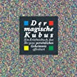 Der magische Kubus - Ein Erlebnisbuch, das Ihr ganz persönliches Geheimnis offenbart