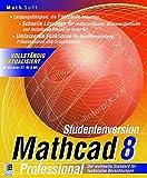 Mathcad 8: Professional. Der weltweite Standard für technische Berechnungen -