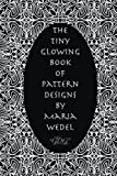 The Tiny Glowing Book of Pattern Designs: A Tiny Adult Coloring Book for you ! Midnight Edition: Volume 1