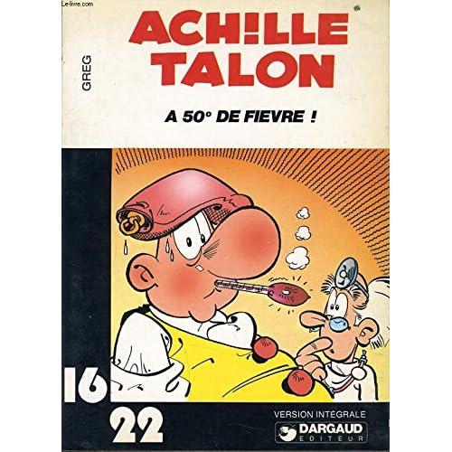 Achille Talon a 50 de fièvre ! (Achille Talon...)