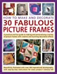 How to Make and Decorate 30 Fabulous...