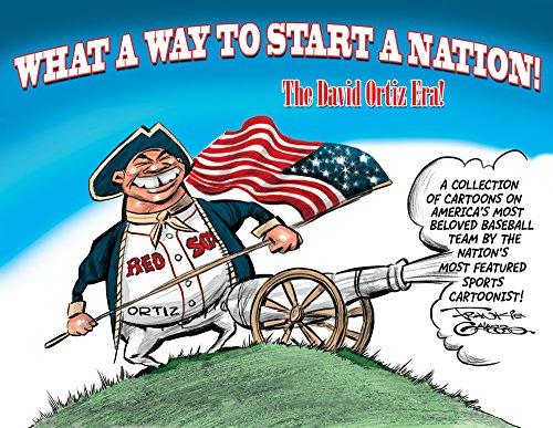David Ortiz What A Way To Start A Nation: The David Ortiz Era! (English Edition)