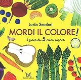 Scarica Libro Mordi il colore Il gioco dei 5 colori saporiti Ediz a colori (PDF,EPUB,MOBI) Online Italiano Gratis