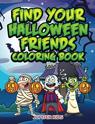 Find Your Halloween Friends Coloring Book (Halloween Coloring and Art Book (Halloween Coloring Kinder Pictures)