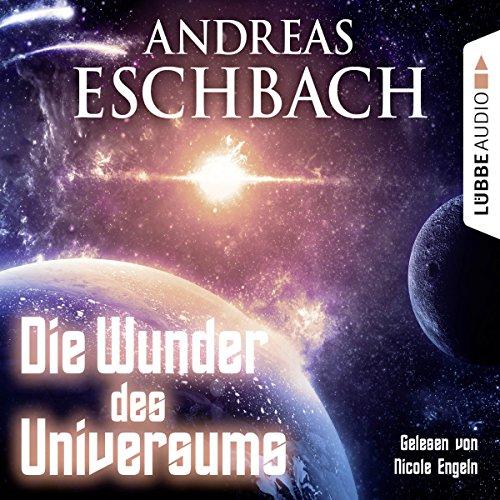 Buchseite und Rezensionen zu 'Die Wunder des Universums' von Andreas Eschbach