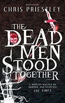 The Dead Men Stood Together by [Priestley, Chris]
