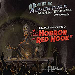 The Horror At Red Hook Dark Adventure Radio Theatre H P