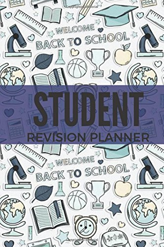 "Student Revision Planner: Back To School | Plan Your Revision, Studying Times | Track Your Grades | Organize Your Revision | Manage Deadlines | Write ... 6""X9"" Small Paperback: Volume 15 (Education)"