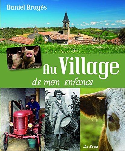 Au village de mon enfance par Daniel Brugès