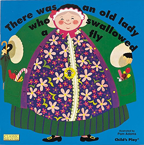 There Was An Old Lady Who Swallowed A Fly (Classic Books with Holes 8x8) por Adams Pam