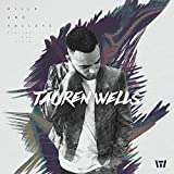 Songtexte von Tauren Wells - Hills and Valleys