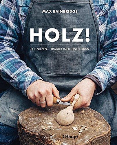 Traditionelle Holzschnitzerei (Holz!: Schnitzen - traditionell und urban)