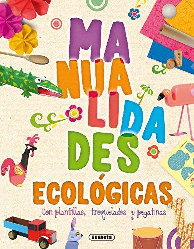 Manualidades ecológicas (Crea y recicla) por Susaeta Ediciones S A