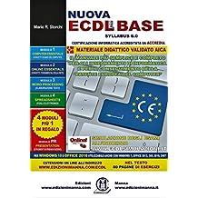 Nuova ECDL più BASE Syllabus 6. Per Windows 10 e Office 2016. Utilizzabile anche con Windows 7, Office 2013, 365, 2010, 2007. Con espansione online