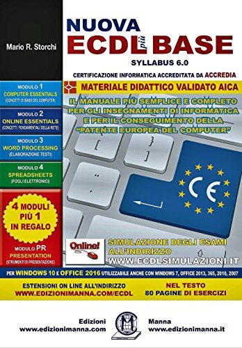 Nuova ECDL più BASE Syllabus 6. Per Windows 10 e Office 2016. Utilizzabile anche con Windows 7, Office 2013, 365, 2010, 2007
