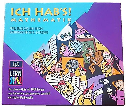 ICH HAB`S! MATHEMATIK - Spiel-Spaß zum Lernerfolg für die 6. Schulstufe.