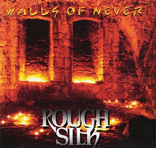 Rough Silk: Walls of Never (Audio CD)
