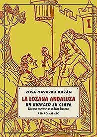 La Lozana Andaluza, un retrato en clave: Pasquines históricos en la Roma Babilonia par Rosa Navarro Durán