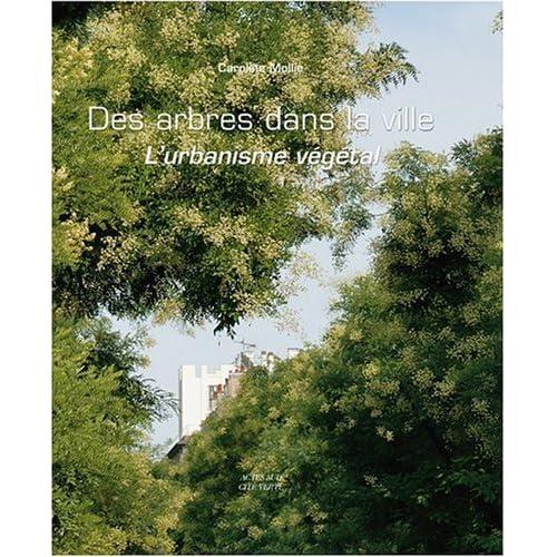 Des arbres dans la ville : L'urbanisme végétal