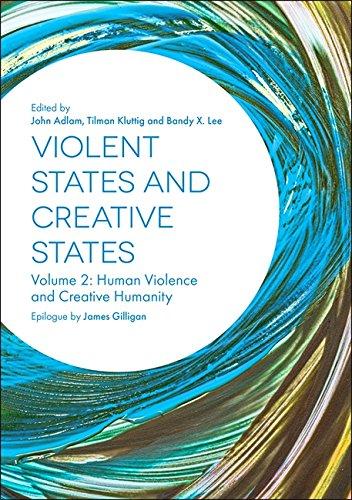 Violent States and Creative States (Volume 2): Human Violence and Creative Humanity