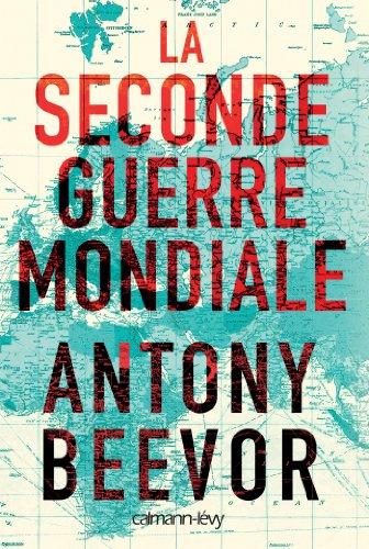 La Seconde guerre mondiale par Antony Beevor