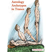 Astrology Archetypes in Trance (English Edition)