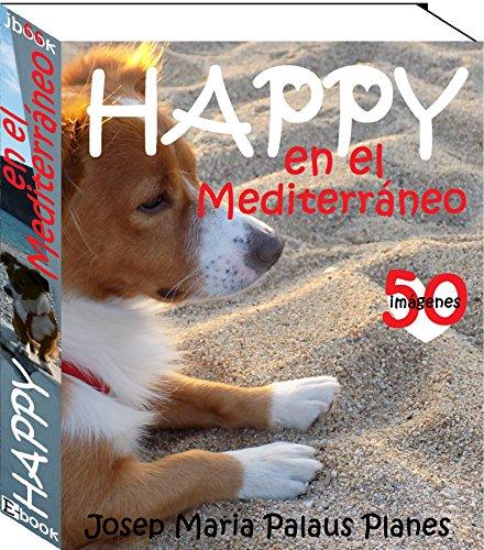 HAPPY en el Mediterráneo por JOSEP MARIA PALAUS PLANES
