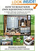 #8: Aquaponics system: A Complete Walkthrough of Building Your Own System with Step by Step Directions and Pictures