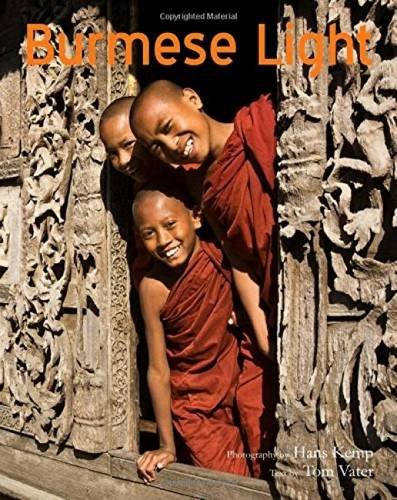 Burmese Light: Impressions of the Golden Land por Hans Kemp & Tom Vater