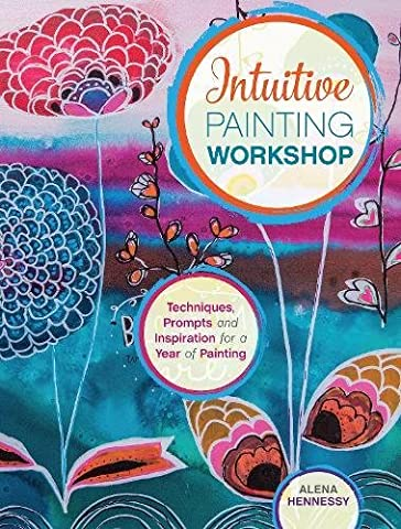 Intuitive Painting Workshop: Techniques, Prompts and Inspiration for a Year