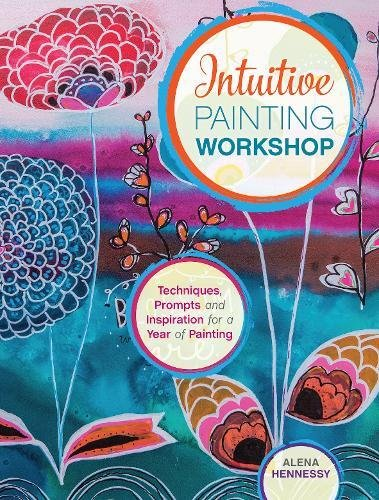 intuitive-painting-workshop-techniques-prompts-and-inspiration-for-a-year-of-painting