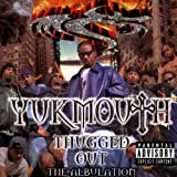 Songtexte von Yukmouth - Thugged Out: The Albulation