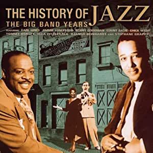 History Of Jazz, The - The Big Band Years