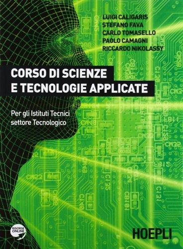 Corso di scienze e tecnologie applicate. Per gli Ist. tecnici. Con espansione online