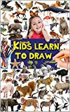Kids learn to draw: Step by step drawing animals (How to draw animals for kids Book 1)