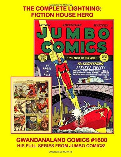 The Complete Lightning: Fiction House Hero: Gwandanaland Comics #1600 -- A Bolt From The Sky Becomes A Superhero! -- His Full Series From Jumbo Comics #15-41