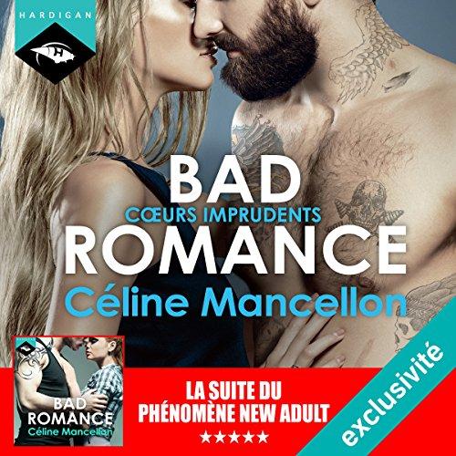 Cœurs imprudents (Bad Romance 3)