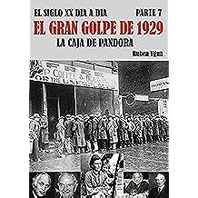 EL GRAN GOLPE DE 1929: LA CAJA DE PANDORA (EL SIGLO XX DIA A DIA nº 7)