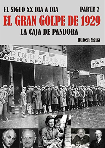 EL GRAN GOLPE DE 1929: LA CAJA DE PANDORA (EL SIGLO XX DIA A DIA nº 7) por Ruben Ygua