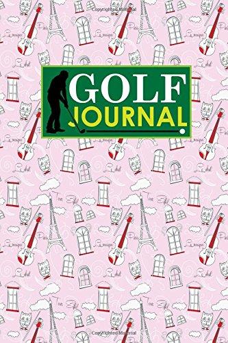 Golf Journal: Golf Course Log, Golf Scorecard, Golf Notepad, Blank Golf Scorecards, Cute Paris & Music Cover: Volume 48 por Rogue Plus Publishing