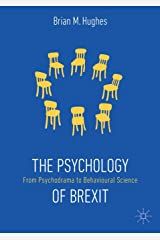 The Psychology of Brexit: From Psychodrama to Behavioural Science Paperback