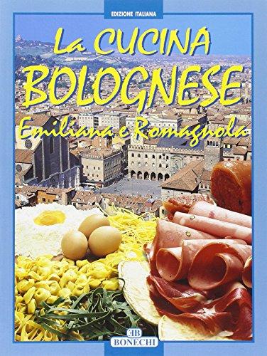 La cucina bolognese, emiliana e romagnola