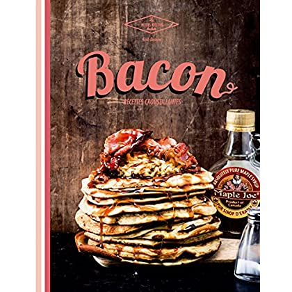 Bacon: Recettes croustillantes